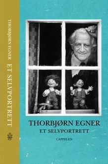 A new biography of author Thorbjørn Egner was published last year in connection with the 100th anniversary of his birth. PHOTO: Cappelen Damm