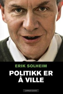 Erik Solheim's book, published by Cappelen Damm in Oslo, has grabbed lots of media attention. PHOTO: Tanum