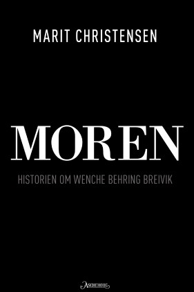 """The title of Marit Christensen's book about terrorist Anders Behring Breivik's mother is simply """"Moren"""" (The Mother""""). PHOTO: Aschehoug"""
