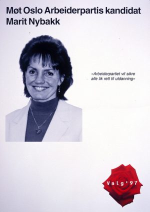 A campaign poster for Marit Nybakk as MP, from the election in 1997. PHOTO: Arbeiderpartiet